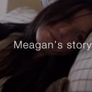 Meagan's story