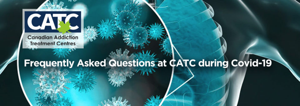 Frequently Asked Questions at CATC & CATP during COVID-19